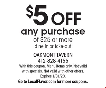 $5 off any purchase of $25 or more dine in or take-out. With this coupon. Menu items only. Not valid with specials. Not valid with other offers. Expires 1/31/20. Go to LocalFlavor.com for more coupons.