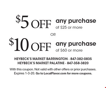 $5 off any purchase of $25 or more OR $10 off any purchase of $60 or more. With this coupon. Not valid with other offers or prior purchases. Expires 1-3-20. Go to LocalFlavor.com for more coupons.
