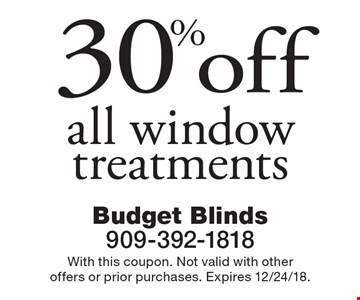 30% off all window treatments. With this coupon. Not valid with other offers or prior purchases. Expires 12/24/18.