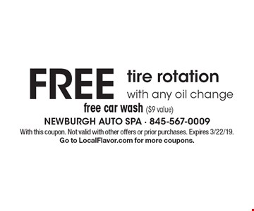 FREE tire rotation with any oil change free car wash ($9 value). With this coupon. Not valid with other offers or prior purchases. Expires 3/22/19. Go to LocalFlavor.com for more coupons.