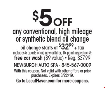 $5 Off any conventional, high mileage or synthetic blend oil change oil change starts at $32.99 + tax includes 5 quarts of oil, new oil filter, 15-point inspection & free car wash ($9 value) - Reg. $37.99. With this coupon. Not valid with other offers or prior purchases. Expires 3/22/19. Go to LocalFlavor.com for more coupons.