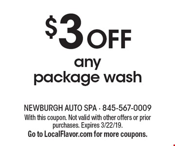 $3 Off any package wash. With this coupon. Not valid with other offers or prior purchases. Expires 3/22/19. Go to LocalFlavor.com for more coupons.