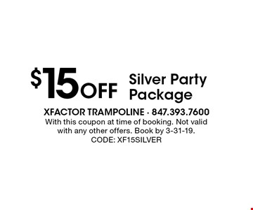 $15 Off Silver Party Package. With this coupon at time of booking. Not valid with any other offers. Book by 3-31-19. CODE: XF15SILVER