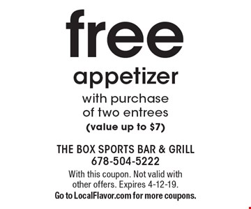 free appetizer with purchase of two entrees (value up to $7). With this coupon. Not valid with other offers. Expires 4-12-19. Go to LocalFlavor.com for more coupons.