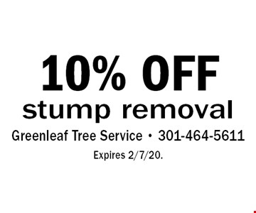 10% OFF stump removal. Expires 2/7/20.