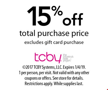15% off total purchase pricee.Xcludes gift card purchase. 2017 TCBY Systems, LLC. Expires 1/4/19. 1 per person, per visit. Not valid with any other coupons or offers. See store for details. Restrictions apply. While supplies last.