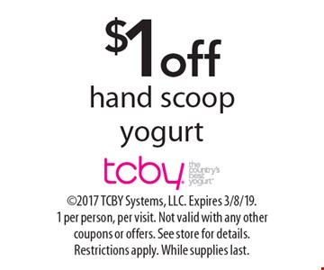 $1off hand scoop yogurt. 2017 TCBY Systems, LLC. Expires 3/8/19. 1 per person, per visit. Not valid with any other coupons or offers. See store for details. Restrictions apply. While supplies last.