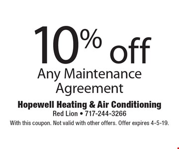 10% off Any Maintenance Agreement. With this coupon. Not valid with other offers. Offer expires 4-5-19.