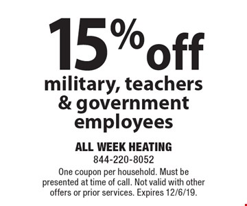15%off any job military, teachers & government employees. One coupon per household. Must be presented at time of call. Not valid with other offers or prior services. Expires 12/6/19.