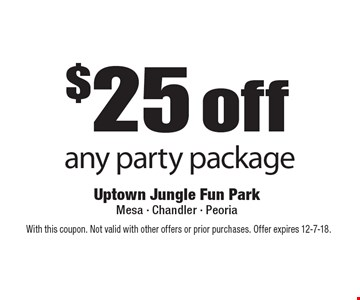 $25 off any party package. With this coupon. Not valid with other offers or prior purchases. Offer expires 12-7-18.