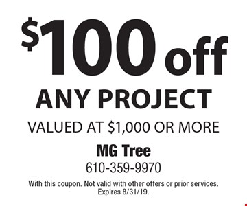 $100 off any project valued at $1,000 or more. With this coupon. Not valid with other offers or prior services. Expires 8/31/19.