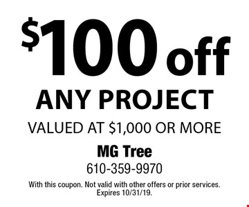 $100 off any project valued at $1,000 or more. With this coupon. Not valid with other offers or prior services. Expires 10/31/19.