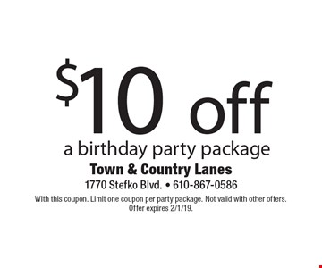$10 off a birthday party package. With this coupon. Limit one coupon per party package. Not valid with other offers. Offer expires 2/1/19.
