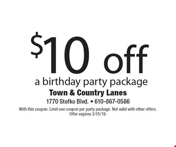 $10 off a birthday party package. With this coupon. Limit one coupon per party package. Not valid with other offers. Offer expires 3/15/19.