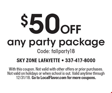 $50 OFF any party package. Code: fallparty18. With this coupon. Not valid with other offers or prior purchases. Not valid on holidays or when school is out. Valid anytime through 12/31/18. Go to LocalFlavor.com for more coupons.