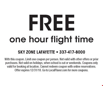 FREE one hour flight time. With this coupon. Limit one coupon per person. Not valid with other offers or prior purchases. Not valid on holidays, when school is out or weekends. Coupons only valid for booking at location. Cannot redeem coupon with online reservations. Offer expires 12/31/18. Go to LocalFlavor.com for more coupons.