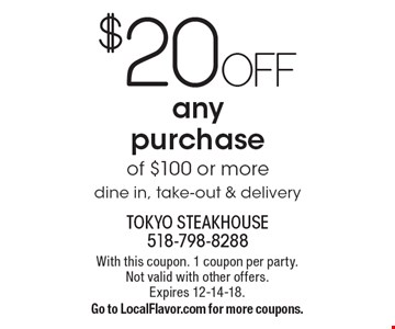 $20 OFF any purchase of $100 or moredine in, take-out & delivery. With this coupon. 1 coupon per party. Not valid with other offers.  Expires 12-14-18.Go to LocalFlavor.com for more coupons.