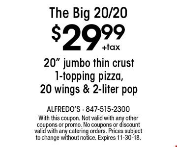 The Big 20/20 $29.99+tax. 20