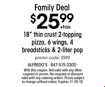 Family Deal $25.99+tax 18