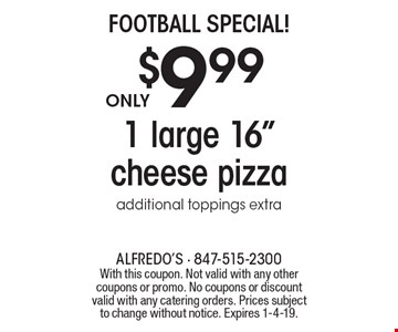FOOTBALL SPECIAL! $9.99 for 1 large 16