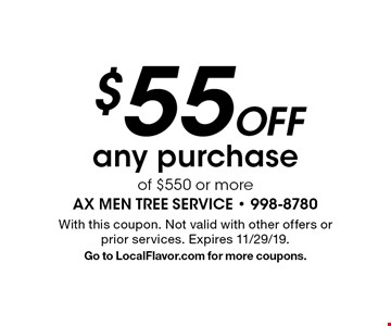 $55 Off any purchase of $550 or more. With this coupon. Not valid with other offers or prior services. Expires 11/29/19. Go to LocalFlavor.com for more coupons.