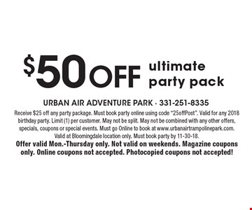 $50 off ultimate party pack. Receive $25 off any party package. Must book party online using code