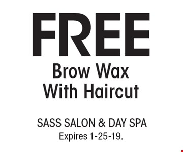 Free brow wax with haircut. With this coupon. Not valid with other offers or prior services. Go to LocalFlavor.com for more coupons. Expires 1-25-19.