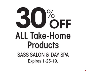 30% OFF ALL Take-Home Products. With this coupon. Not valid with other offers or prior services. Go to LocalFlavor.com for more coupons.Expires 1-25-19.