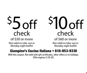 $10 off check of $60 or more or $5 off check of $30 or more. Not valid on take-out or Monday night buffet. With this coupon. Not valid with gift certificates, other offers or on holidays. Offer expires 2-29-20.
