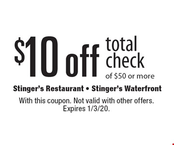 $10 off total check of $50 or more. With this coupon. Not valid with other offers. Expires 1/3/20.