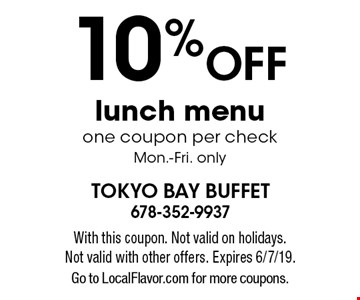 10% off lunch menu one coupon per check. Mon.-Fri. only. With this coupon. Not valid on holidays. Not valid with other offers. Expires 6/7/19. Go to LocalFlavor.com for more coupons.