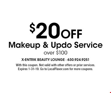 $20 Off Makeup & Updo Service over $100. With this coupon. Not valid with other offers or prior services. Expires 1-31-19. Go to LocalFlavor.com for more coupons.