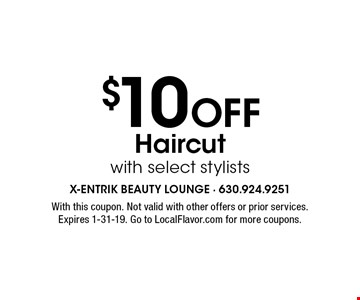 $10 Off Haircut with select stylists. With this coupon. Not valid with other offers or prior services. Expires 1-31-19. Go to LocalFlavor.com for more coupons.