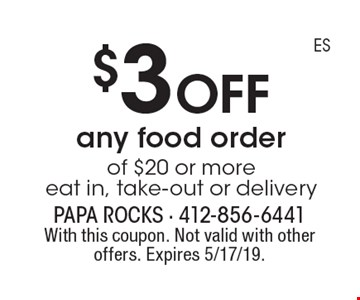 $3 off any food order of $20 or more eat in, take-out or delivery. With this coupon. Not valid with other offers. Expires 5/17/19.