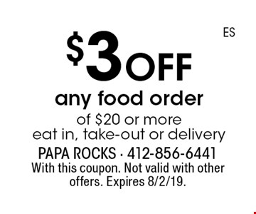 $3 off any food order of $20 or more, eat in, take-out or delivery. With this coupon. Not valid with other offers. Expires 8/2/19.