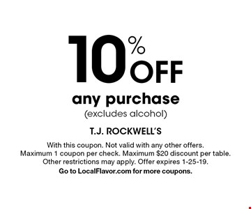 10% Off any purchase (excludes alcohol). With this coupon. Not valid with any other offers. Maximum 1 coupon per check. Maximum $20 discount per table. Other restrictions may apply. Offer expires 1-25-19. Go to LocalFlavor.com for more coupons.