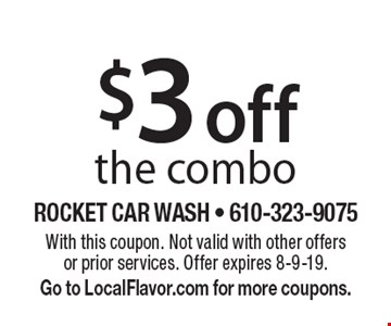 $3 off the combo. With this coupon. Not valid with other offers or prior services. Offer expires 8-9-19. Go to LocalFlavor.com for more coupons.
