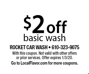 $2 off basic wash. With this coupon. Not valid with other offers or prior services. Offer expires 1/3/20. Go to LocalFlavor.com for more coupons.