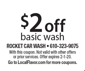 $2 off basic wash. With this coupon. Not valid with other offers or prior services. Offer expires 2-1-20. Go to LocalFlavor.com for more coupons.