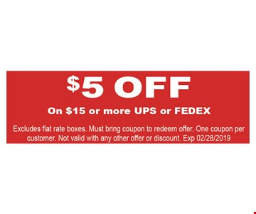 $5 Off on $15 or more UPS or FedX. Excludes flat rate boxes. Must bring coupon to redeem offer. One coupon per customer. Not valid with any other offer or discount. Exp. 2/28/2019.