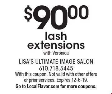 $90.00 lash extensions with Veronica. With this coupon. Not valid with other offers or prior services. Expires 12-6-19. Go to LocalFlavor.com for more coupons.