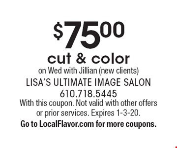 $75.00 cut & color on Wed with Jillian (new clients). With this coupon. Not valid with other offers or prior services. Expires 1-3-20. Go to LocalFlavor.com for more coupons.