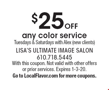 $25 Off any color service Tuesdays & Saturdays with Alex (new clients). With this coupon. Not valid with other offers or prior services. Expires 1-3-20. Go to LocalFlavor.com for more coupons.