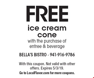FREE ice cream cone with the purchase of entree & beverage. With this coupon. Not valid with other offers. Expires 5/3/19.Go to LocalFlavor.com for more coupons.
