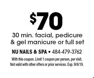 $70 30 min. facial, pedicure & gel manicure or full set. With this coupon. Limit 1 coupon per person, per visit. Not valid with other offers or prior services. Exp. 9/6/19.