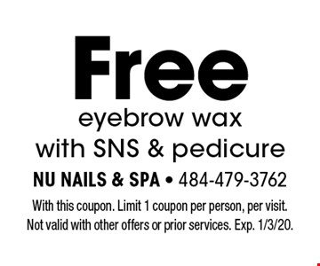 Free eyebrow wax with SNS & pedicure. With this coupon. Limit 1 coupon per person, per visit. Not valid with other offers or prior services. Exp. 1/3/20.
