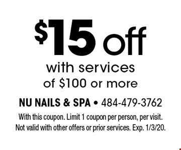 $15 off with services of $100 or more. With this coupon. Limit 1 coupon per person, per visit. Not valid with other offers or prior services. Exp. 1/3/20.