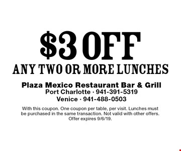 $3 off any two or more lunches. With this coupon. One coupon per table, per visit. Lunches must be purchased in the same transaction. Not valid with other offers. Offer expires 9/6/19.