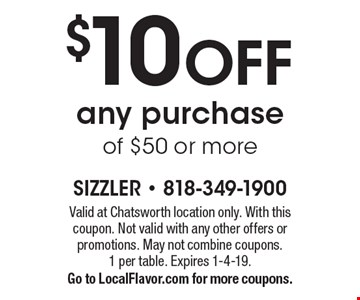 $10 off any purchase of $50 or more. Valid at Chatsworth location only. With this coupon. Not valid with any other offers or promotions. May not combine coupons. 1 per table. Expires 1-4-19. Go to LocalFlavor.com for more coupons.