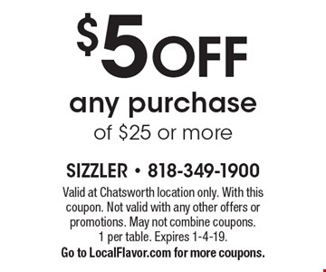 $5 off any purchase of $25 or more. Valid at Chatsworth location only. With this coupon. Not valid with any other offers or promotions. May not combine coupons. 1 per table. Expires 1-4-19. Go to LocalFlavor.com for more coupons.